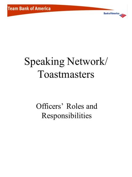 Speaking Network/ Toastmasters Officers Roles and Responsibilities.