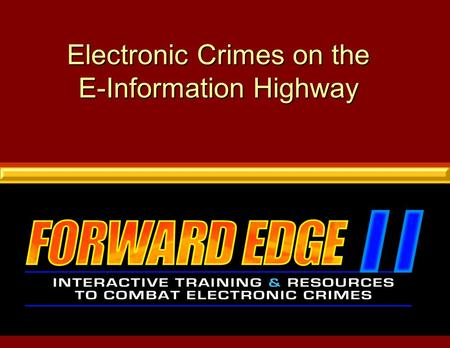Electronic Crimes on the E-Information Highway. Violent Crimes.