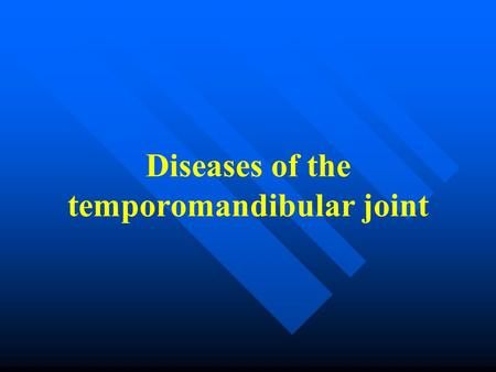 Diseases of the temporomandibular joint. Surgical anatomy The temporomandibular joint consists of glenoid fossa on the skull base, the condyle, the articular.