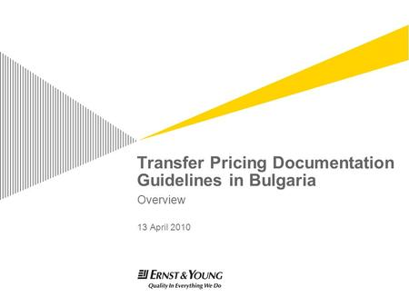 Transfer Pricing Documentation Guidelines in Bulgaria Overview 13 April 2010.