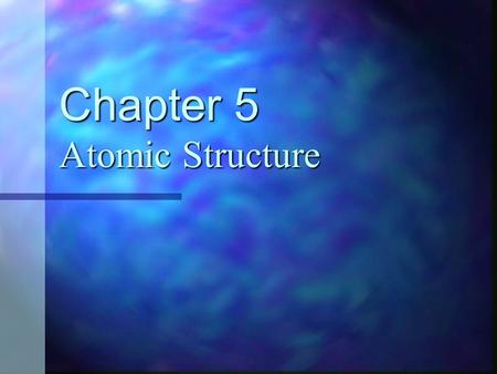 Chapter 5 Atomic Structure. What are atoms made of? Atoms are made of small particles called protons, electrons, neutrons. Atoms are made of small particles.
