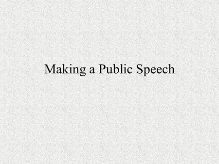 Making a Public Speech.