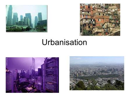 Urbanisation. Factors causing Urbanisation Economic – Demand for less workers in towns – Pull Factors - Less work in rural areas – Pull Factors Social.