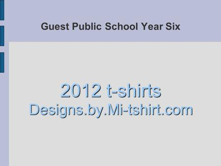 Guest Public School Year Six 2012 t-shirts Designs.by.Mi-tshirt.com.