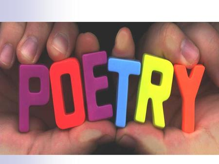 What is Poetry? In poetry the sound and meaning of words are combined to express feelings, thoughts, and ideas. The poet chooses words carefully. Poetry.