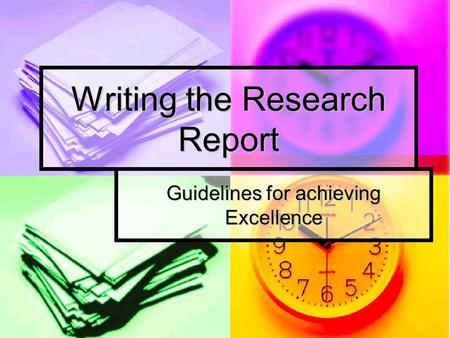Writing the Research Report Guidelines for achieving Excellence.