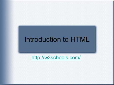 Introduction to HTML  HTML HTML stands for Hyper Text Markup Language HTML is not a programming language, it is a markup language.