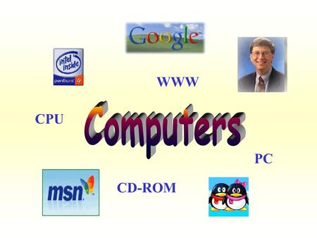 WWW CPU PC CD-ROM. floppy disks speakers a mouse a keyboard.