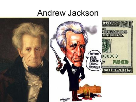 Andrew Jackson. Seventh President of the United States 1828-1836.