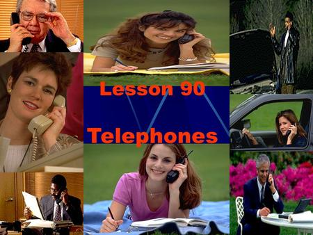 Lesson 90 Telephones What are they doing? Fast reading: How was one telephone connected with another in the past. How is one telephone connected with.