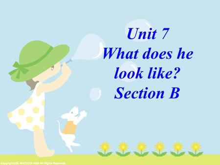 Unit 7 What does he look like? Section B. 1.___ has a beard 2.___ wears glasses 3.___has black hair 4.___has blonde hair. a b c d.