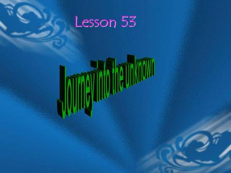 Lesson 53 Lesson 53. Listening 1.What happened to Kunta in this story? 2. What do you think happened to many of the black people on the ship? He was caught.