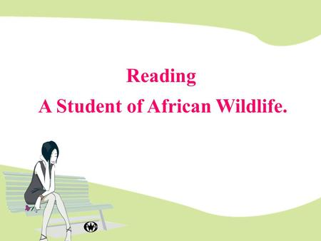 Reading A Student of African Wildlife..