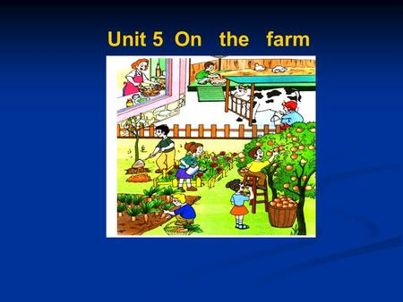 Unit 5 On the farm. collect collect eggs milk milk cows cook cook eggs.