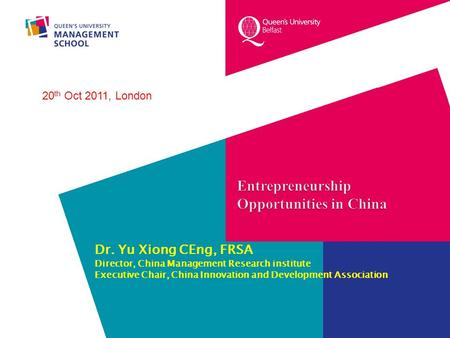 Dr. Yu Xiong CEng, FRSA Director, China Management Research institute Executive Chair, China Innovation and Development Association 20 th Oct 2011, London.