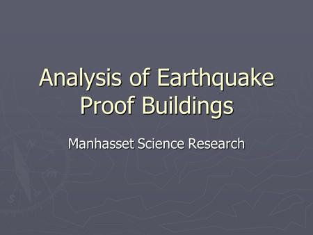 Analysis of Earthquake Proof Buildings Manhasset Science Research.