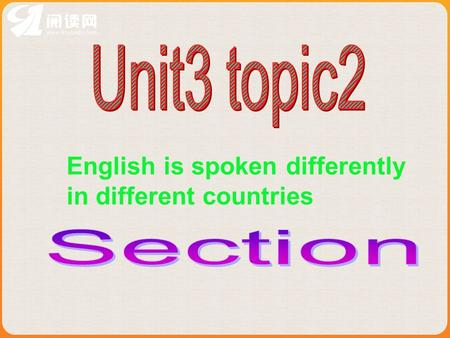 English is spoken differently in different countries.