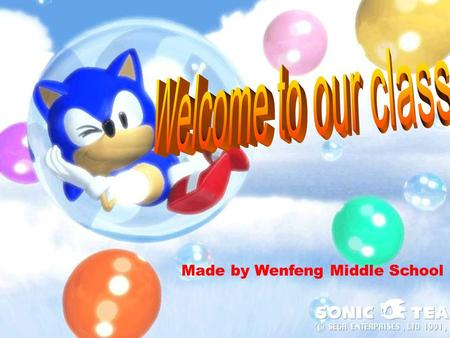 Welcome to our class! Made by Wenfeng Middle School.