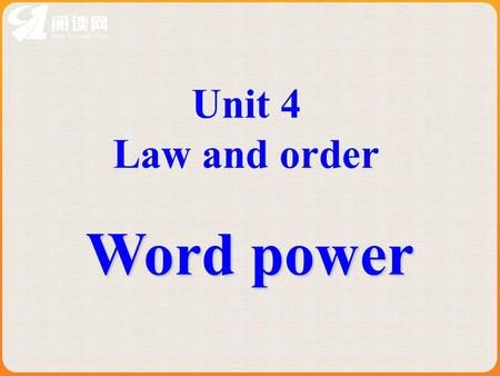 Unit 4 Law and order Word power. Words related to law 1. a dishonest, violent, or immoral action that can be punished by law. Last night a woman was.