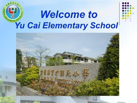 Welcome to Yu Cai Elementary School. Location Teachers Center Yu Cai.