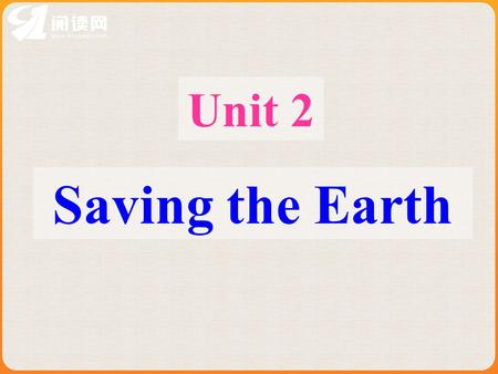 Unit 2 Saving the Earth. Topic 3 Would you like to be a greener person? Section C.