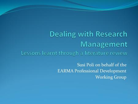 Susi Poli on behalf of the EARMA Professional Development Working Group.