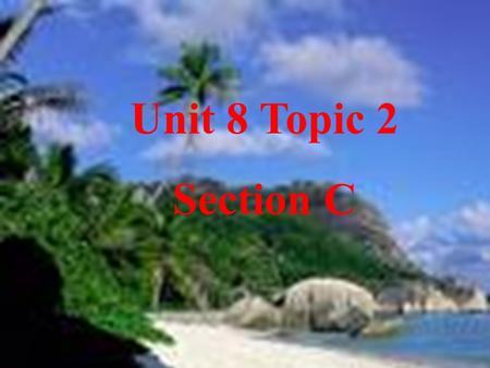 Unit 8 Topic 2 Section C weather world custom s discuss Prepare for traveling.