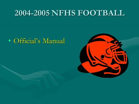 2004-2005 NFHS FOOTBALL Officials ManualOfficials Manual.