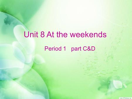 Unit 8 At the weekends Period 1 part C&D. Play a game: Whats missing?