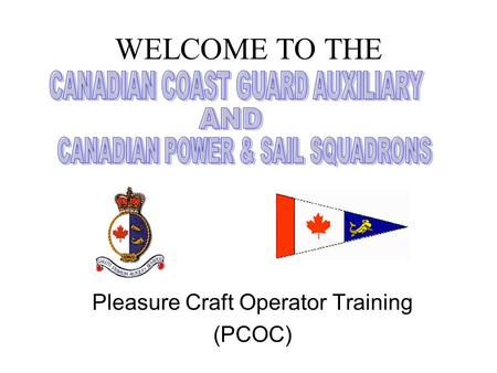 WELCOME TO THE Pleasure Craft Operator Training (PCOC)