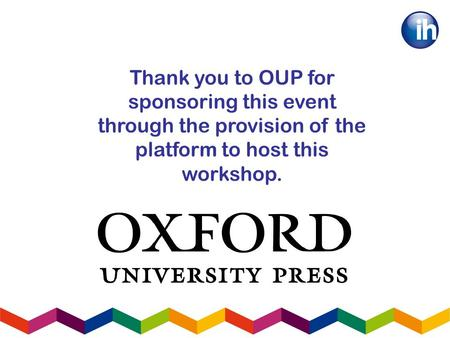 Thank you to OUP for sponsoring this event through the provision of the platform to host this workshop.