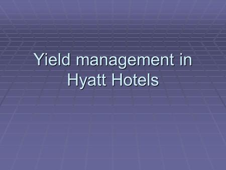 Yield management in Hyatt Hotels. On a flight to Goa, two passengers were discussing about the price they paid for the flight and hotel. They were amazed.