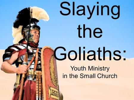 Slaying the Goliaths: Youth Ministry in the Small Church.