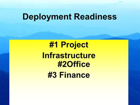 1 #1 Project Infrastructure #2Office #3 Finance Deployment Readiness.