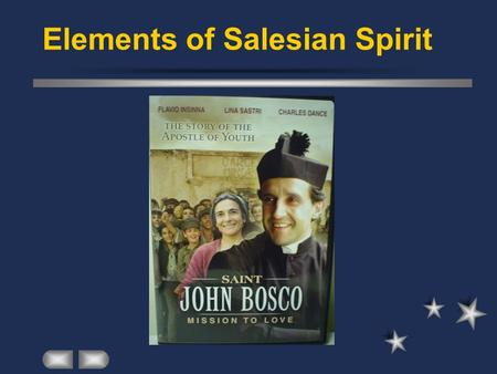 Elements of Salesian Spirit. A special concern for the welfare of young people. 1. Youthful.