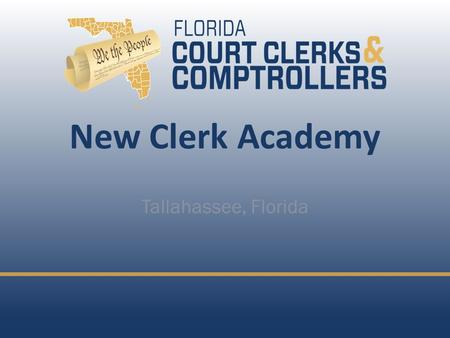 New Clerk Academy Tallahassee, Florida.