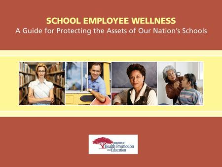 A Valuable Asset School districts put a valuable asset of the nation's schools at risk when they ignore the health of their employees. WHY? BECAUSE… Actions.