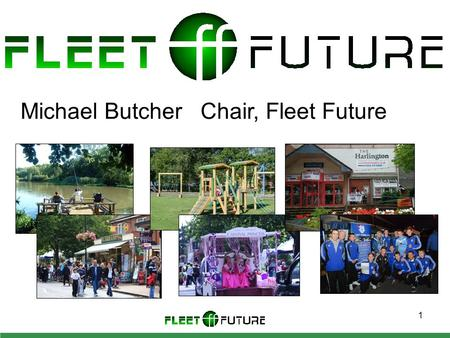 1 Michael ButcherChair, Fleet Future. 2 Agenda Why Fleet Future was launched Hot topics from the Open Day Fleet Futures objectives & progress report The.