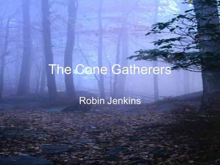 the cone gatherers symbolism essay The cone gatherers (also the cone-gatherers) is a novel by the scottish writer robin jenkins, first published in 1955 the novel is filled with heavy symbolism.
