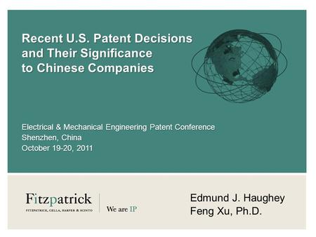 Recent U.S. Patent Decisions and Their Significance to Chinese Companies Electrical & Mechanical Engineering Patent Conference Shenzhen, China October.