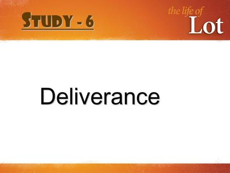 Deliverance S tudy - 6. I n that day… v1 – even v5 – night v15 – morning v23 – sun risen.