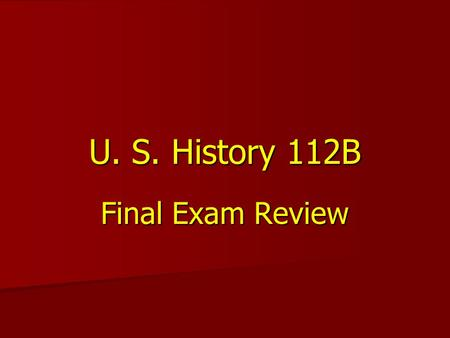 U. S. History 112B Final Exam Review. Center of black cultural outpouring in the 1920s.