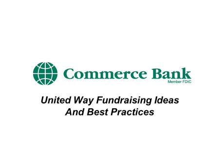 United Way Fundraising Ideas And Best Practices. Get Started! Letter To Employees/CEO Endorsement Core Fundraising Committee United Way meetings at each.