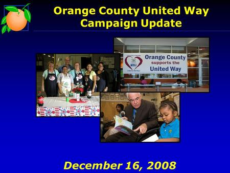 Orange County United Way Campaign Update December 16, 2008.