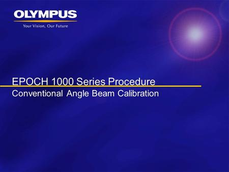 EPOCH 1000 Series Procedure Conventional Angle Beam Calibration.