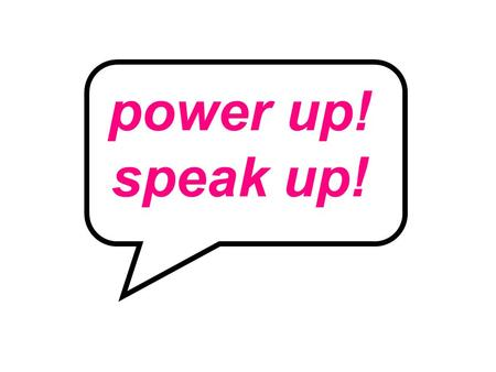 Power up! speak up!. Blackfen School Public Speaking Competition A competition for students in Years 7 & 8 Prizes for best 2 speakers in each class, and.