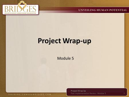 Project Wrap-up Module 5 1 Project Wrap Up Post Implementation Review - Module 5.
