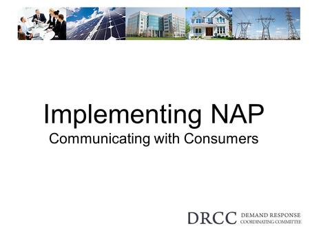 Implementing NAP Communicating with Consumers. Trends to Inform NAP Observable patterns Reproducible results Applicable to related contexts Can be localized.