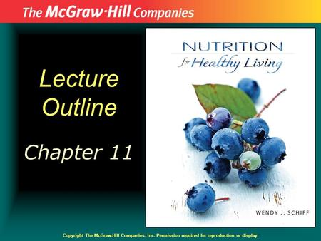 Lecture Outline Chapter 11 Copyright The McGraw-Hill Companies, Inc. Permission required for reproduction or display.