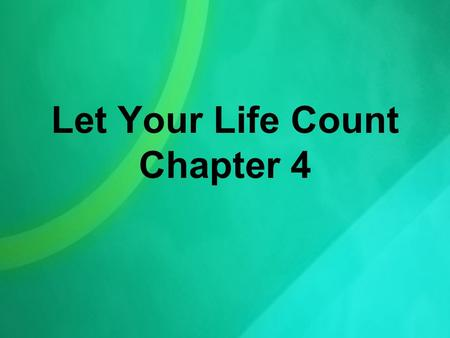 Let Your Life Count Chapter 4. This is the confidence we have in approaching God: That if we ask anything according to his will, he hears us. And if we.